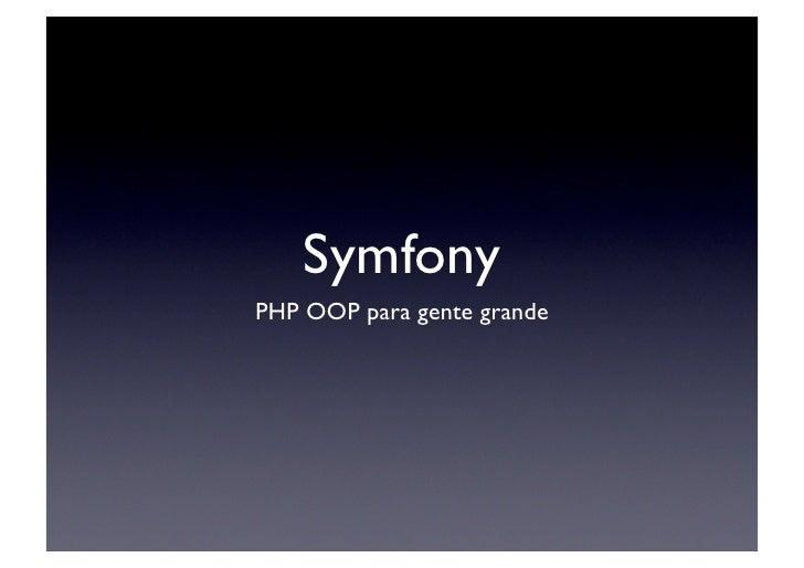 Symfony  PHP OOP para gente grande