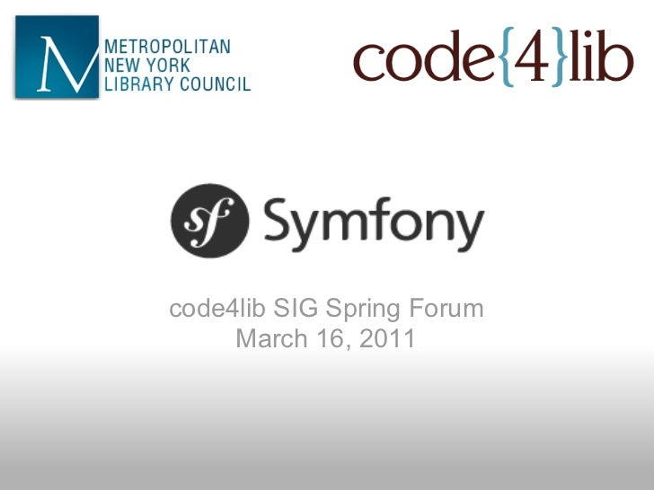 code4lib SIG Spring Forum     March 16, 2011