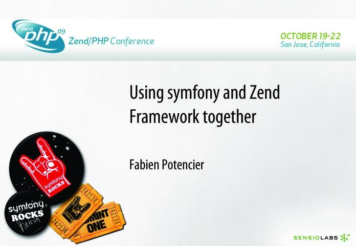 Using symfony and Zend Framework together  Fabien Potencier