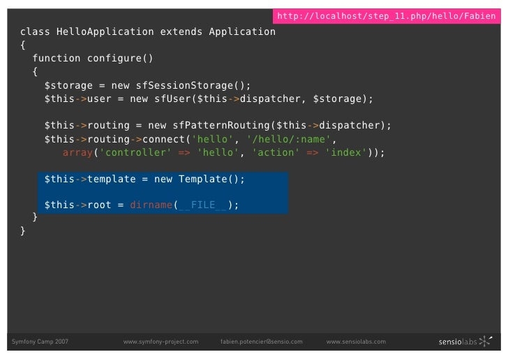 http://localhost/step_11.php/hello/Fabien   class HelloApplication extends Application   {     function configure()     { ...