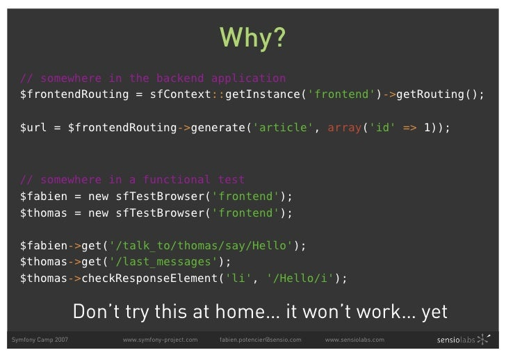 Why?   // somewhere in the backend application   $frontendRouting = sfContext::getInstance('frontend')->getRouting();    $...