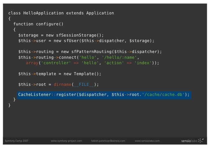 class HelloApplication extends Application   {     function configure()     {       $storage = new sfSessionStorage();    ...