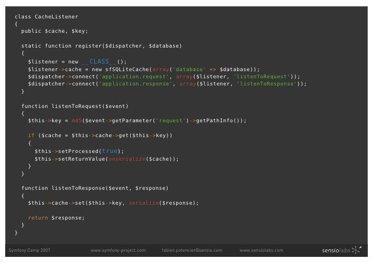 class CacheListener   {     public $cache, $key;        static function register($dispatcher, $database)       {          ...