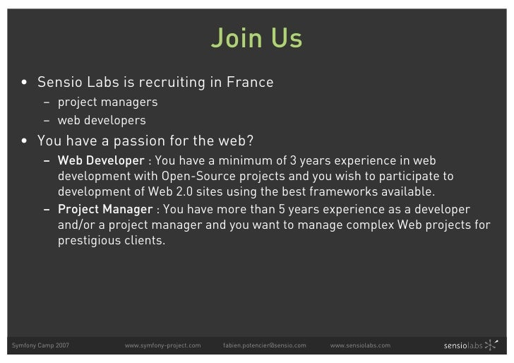 Join Us   • Sensio Labs is recruiting in France          – project managers          – web developers   • You have a passi...