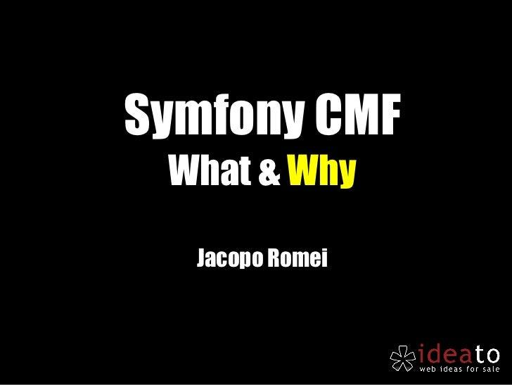 Symfony CMF What &  Why Jacopo Romei