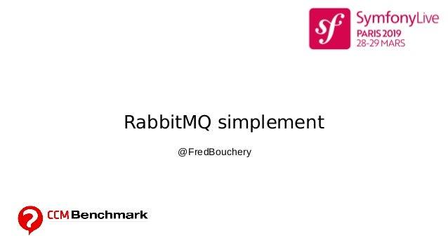 RabbitMQ simplement @FredBouchery