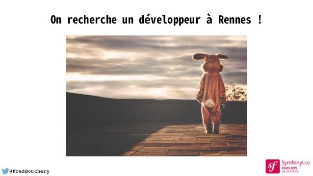 @FredBouchery On recherche un développeur à Rennes !