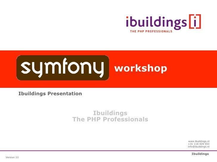 workshop           Ibuildings Presentation                                     Ibuildings                             The ...