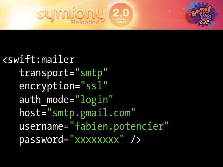 "<parameters>            <parameter key=""swiftmailer.class"">Swift_Mailer</parameter>   <parameter key=""swiftmailer.transpor..."