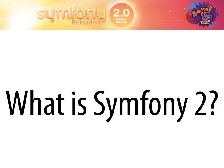 What is Symfony 2?