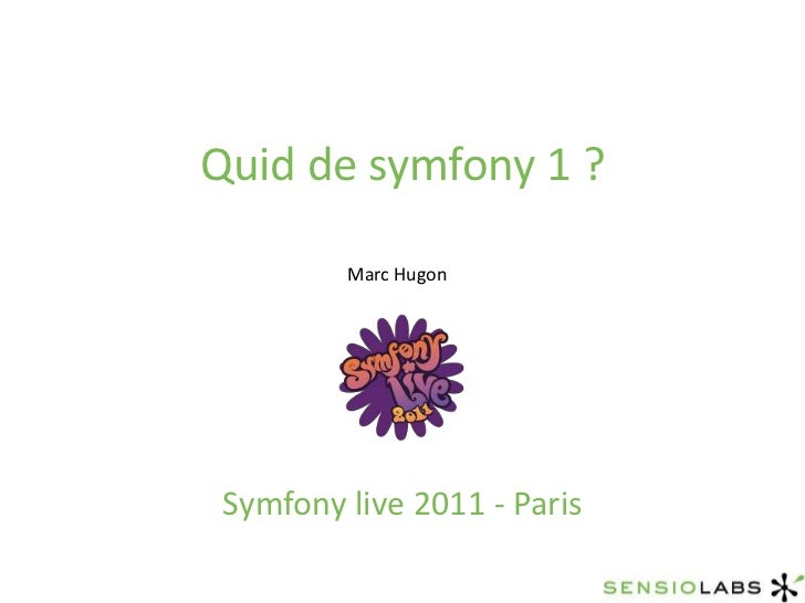 Quid de vos applications symfony 1
