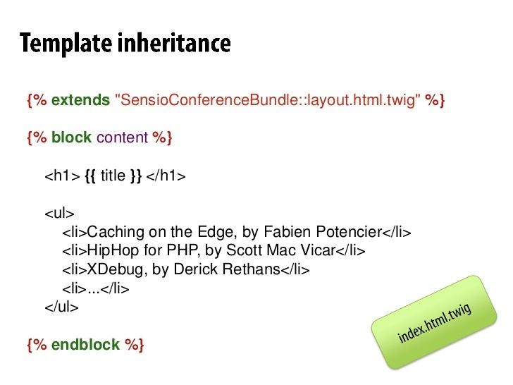 "ViewRendering<br />{%extends""SensioConferenceBundle::layout.html.twig""%}<br />{%blockcontent%}<br />    <h1> {{title}} </h..."
