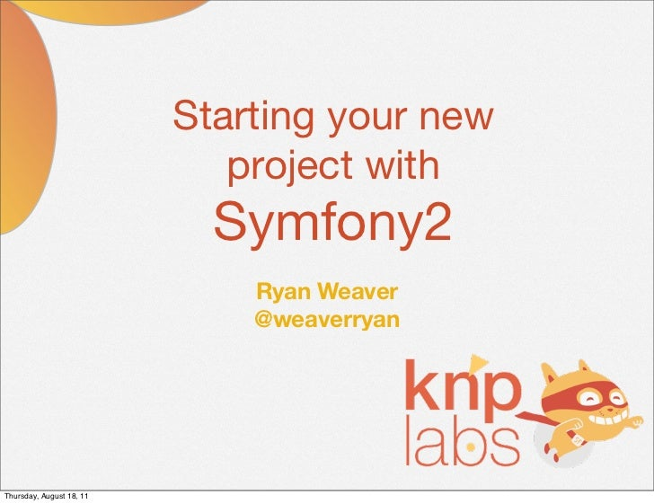 Starting your new                             project with                            Symfony2                            ...