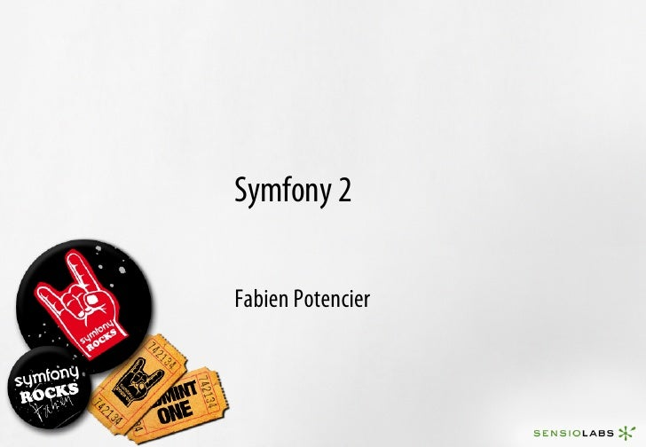 Symfony 2  Fabien Potencier
