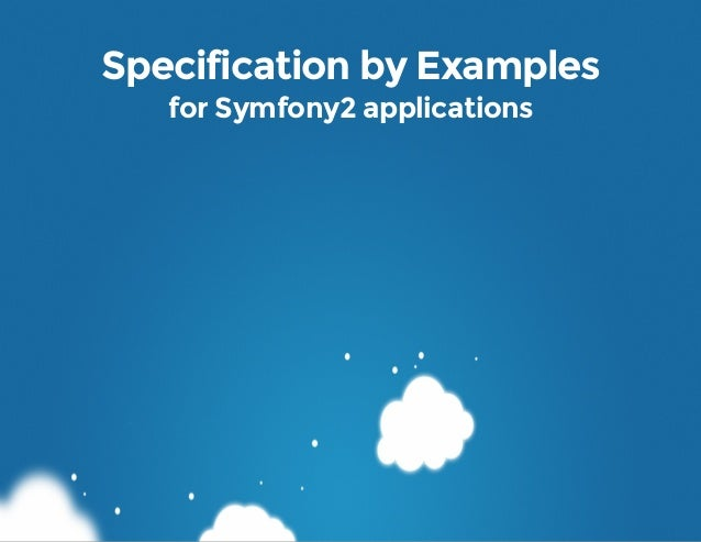Specification by Examples for Symfony2 applications