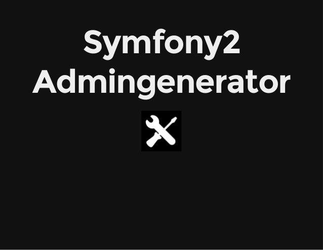Symfony2 Admingenerator