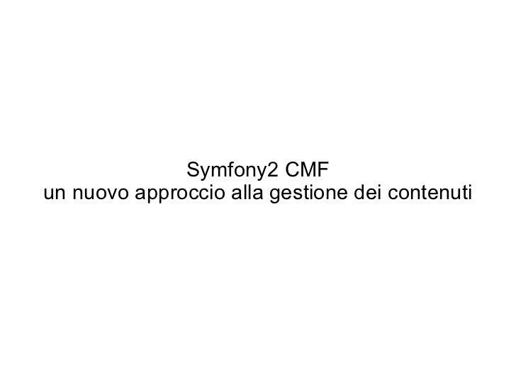 Symfony2 CMF un nuovo approccio alla gestione dei contenuti