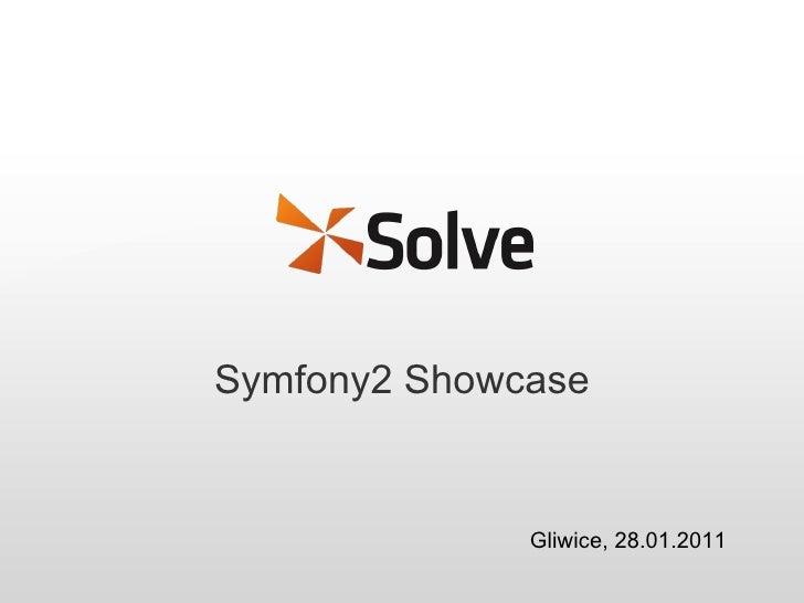 <ul>Symfony2 Showcase </ul>Wojciech Sznapka Gliwice, 28.01.2011