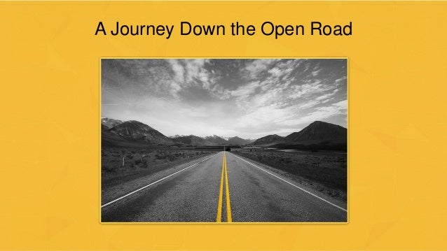 A Journey Down the Open Road