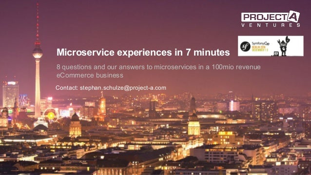 Microservice experiences in 7 minutes 8 questions and our answers to microservices in a 100mio revenue eCommerce business ...