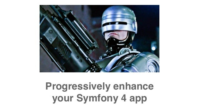Progressively enhance your Symfony 4 app