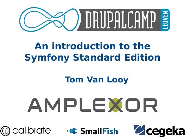 An introduction to the Symfony Standard Edition Tom Van Looy