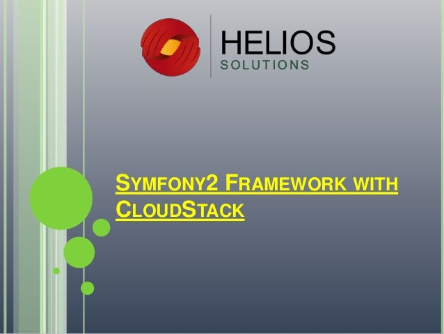 SYMFONY2 FRAMEWORK WITH CLOUDSTACK