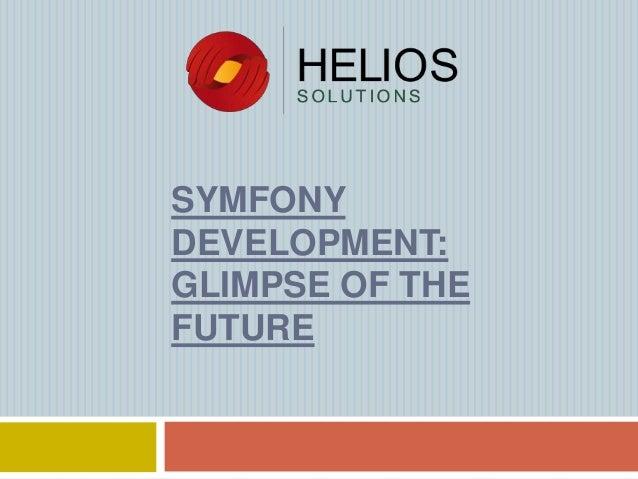 SYMFONY DEVELOPMENT: GLIMPSE OF THE FUTURE