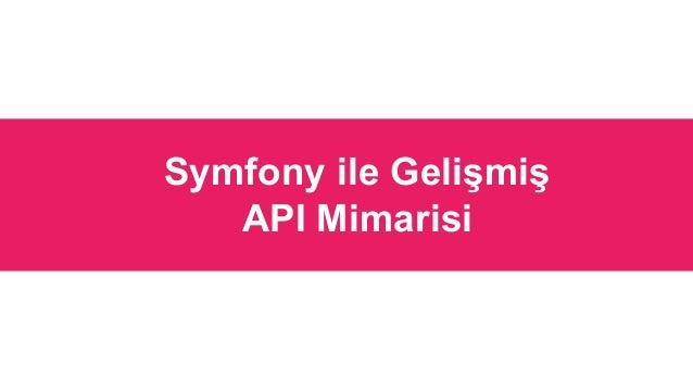 Symfony ile Gelişmiş API Mimarisi
