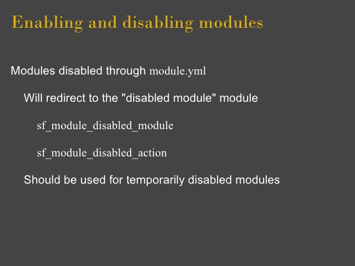 """Enabling and disabling modules  Modules disabled through module.yml    Will redirect to the """"disabled module"""" module      ..."""