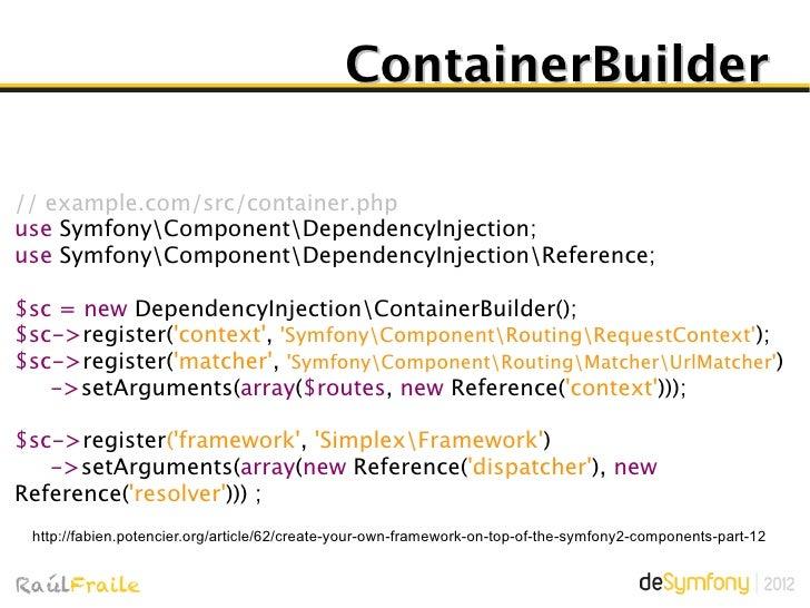 $kernel->boot()Por cada bundle se asignael container y se ejecuta         el boot()