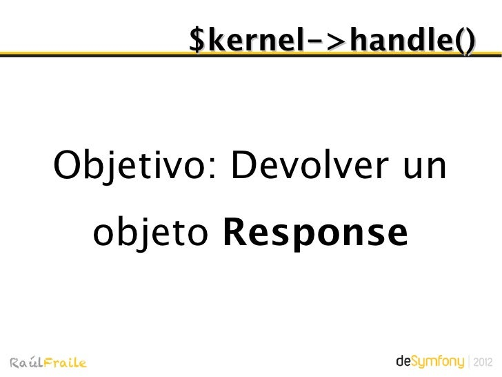 Evento kernel.requestFrameworkBundle loutiliza para rellenar el valor de _controller