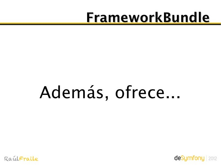 FrameworkBundleComandos   assets:install    cache:clear  cache:warmup container:debugrouter:dump-apache   router:debug
