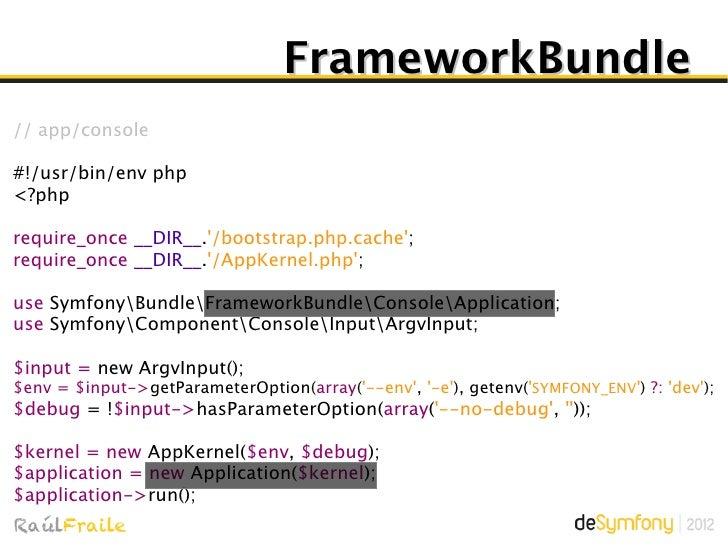 FrameworkBundle// src/Acme/DemoBundle/Controller/DemoControllernamespace AcmeDemoBundleController;use SymfonyBundleFramewo...