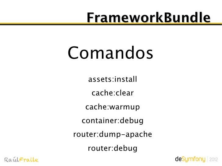 FrameworkBundleY mucho más: ESI,  WebTestCase,DataCollectors...