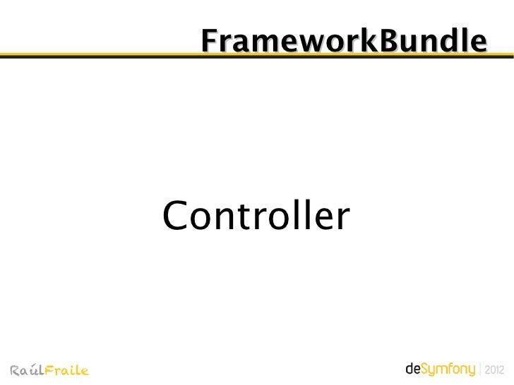 Evento kernel.controller  Una vez definido elcontrolador, se lanza el         evento