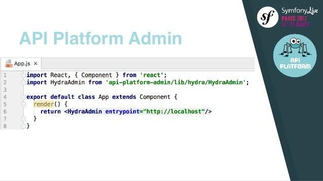 API Platform 2 1: when Symfony meets ReactJS (Symfony Live 2017)