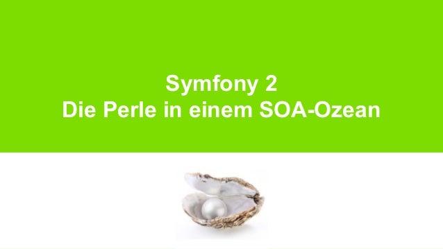 Symfony 2 Die Perle in einem SOA-Ozean