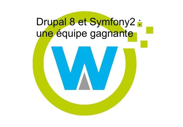 Drupal 8 et Symfony2 : une équipe gagnante