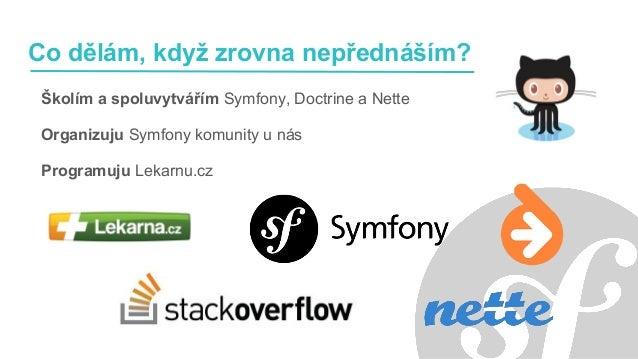 Tomáš Votruba - Jak přežít Symfony 3 (1. sraz přátel Symfony v Praze) Slide 2