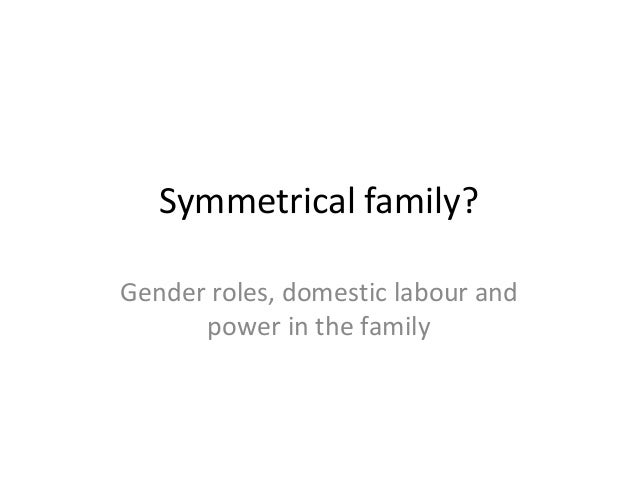 symmetrical family gender roles domestic labour and power in the family