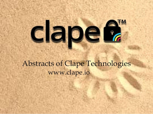 Abstracts of Clape Technologieswww.clape.io