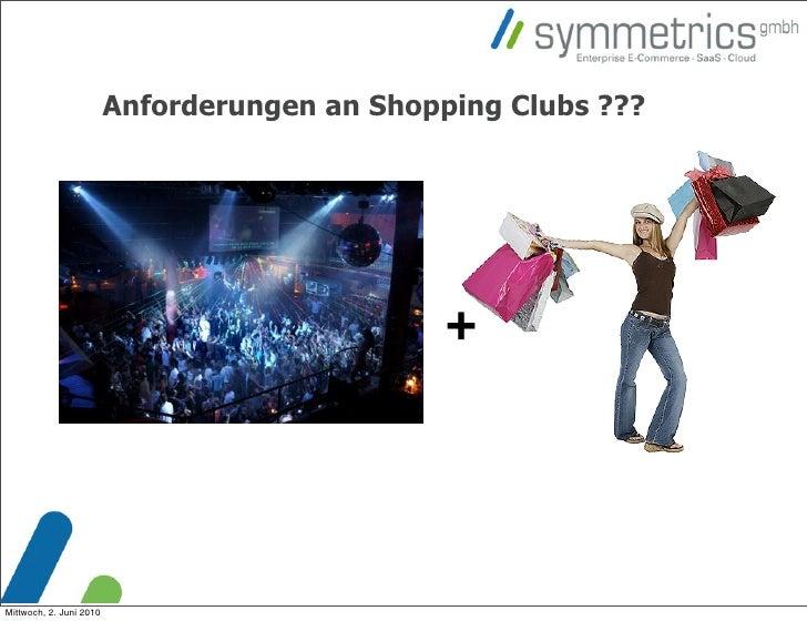 Anforderungen an Shopping Clubs ???                                                              ++                      ...