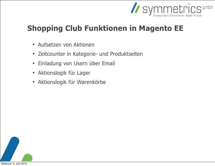Shopping Club Funktionen in Magento EE                                                          Aufsetzen von Aktionen   ...