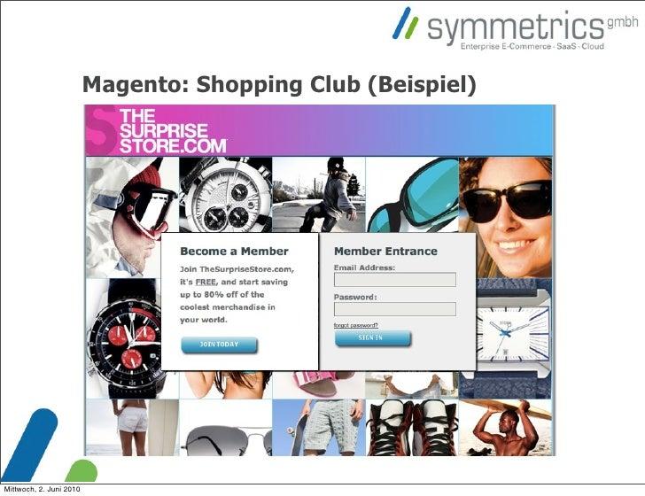 Magento: Shopping Club (Beispiel)     Mittwoch, 2. Juni 2010