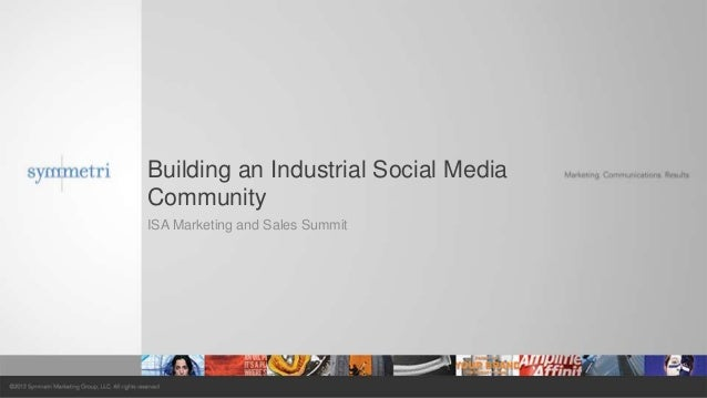 Building an Industrial Social Media Community ISA Marketing and Sales Summit