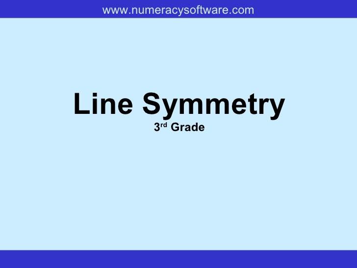 Line Symmetry 3 rd  Grade