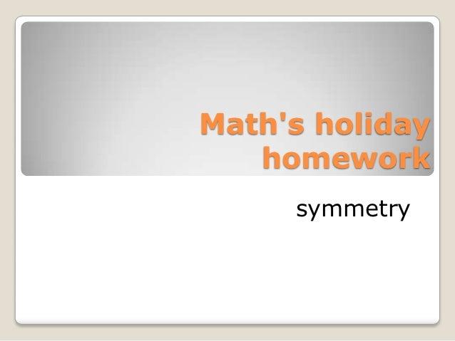 Maths holiday   homework     symmetry