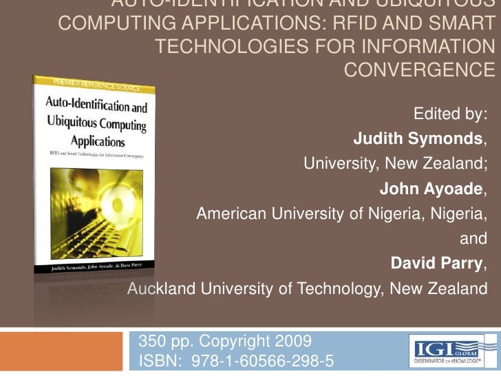 AUTO-IDENTIFICATION AND UBIQUITOUS COMPUTING APPLICATIONS: RFID AND SMART         TECHNOLOGIES FOR INFORMATION            ...
