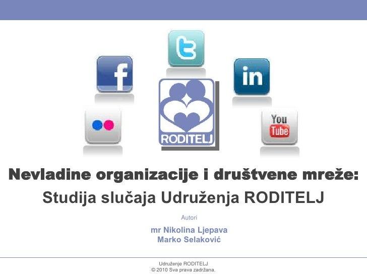 Nevladine organizacije i društvene mreže:   Studija slučaja Udruženja RODITELJ                            Autori          ...